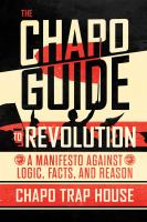 Cover image for The Chapo guide to revolution : a manifesto against logic, facts, and reason