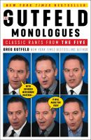 Cover image for The Gutfeld monologues : classic rants from The Five