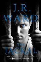 Cover image for The Jackal. bk. 1 : Black Dagger Brotherhood : prison camp series