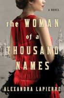 Cover image for The woman of a thousand names : a novel