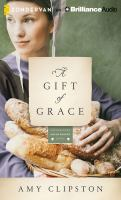 Cover image for A gift of grace. bk. 1 [sound recording CD] : Kauffman Amish bakery series