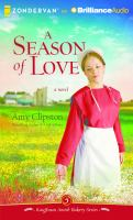 Cover image for A season of love. bk. 5 [sound recording CD] : Kauffman Amish bakery series