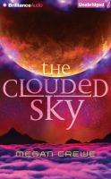 Cover image for The clouded sky. bk. 2 [sound recording CD] : Earth & sky trilogy
