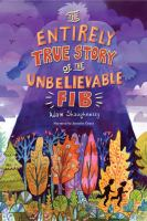 Cover image for The entirely true story of the unbelievable fib [sound recording CD]