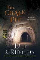 Cover image for The chalk pit. bk. 9 [sound recording CD] : Ruth Galloway mystery series