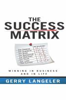 Cover image for The success matrix winning in business and in life