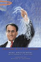 Cover image for Leading with the heart coach k's successful strategies for basketball, business, and life