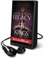 Cover image for Legacy of kings. bk. 1 [Playaway] : Blood of gods and royals series