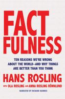 Cover image for Factfulness ten reasons we're wrong about the world--and why things are better than you think