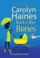 Cover image for Rock-a-bye bones. bk. 16 [sound recording CD] : Sarah Booth Delaney series
