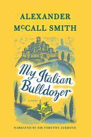 Cover image for My Italian bulldozer [sound recording CD] : a novel