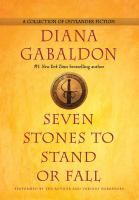 Cover image for Seven stones to stand or fall [sound recording CD] : a collection of Outlander fiction