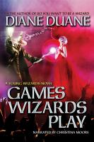 Cover image for Games wizards play. bk. 10 [sound recording CD] : Young wizards series