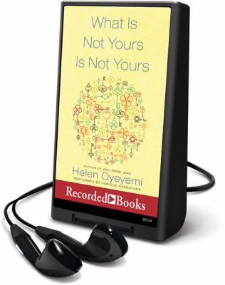Cover image for What is not yours is not yours : stories [Playaway]