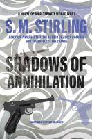 Imagen de portada para Shadows of annihilation. bk. 3 [sound recording CD] : Alternate World War I series