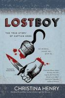 Cover image for Lost boy [sound recording CD] : the true story of Captain Hook