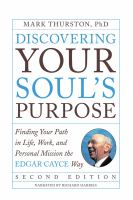 Cover image for Discovering your soul's purpose (second edition) finding your path in life, work, and personal mission the Edgar Cayce way