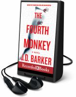 Cover image for The fourth monkey. bk. 1 [Playaway] : 4MK thriller series