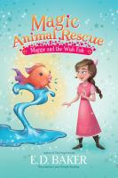 Cover image for Magic animal rescue Maggie and the wish fish