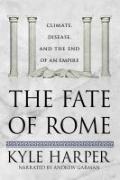 Cover image for The fate of Rome climate, disease, and the end of an empire