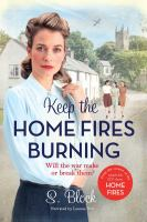 Cover image for Keep the home fires burning the complete novel
