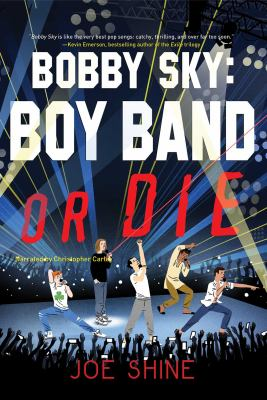 Cover image for Bobby Sky [sound recording CD] : boy band or die