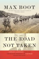 Cover image for The road not taken [sound recording CD] : Edward Lansdale and the American tragedy in Vietnam