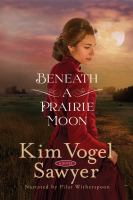 Cover image for Beneath a prairie moon