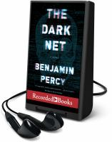 Cover image for The dark net [Playaway] : a novel
