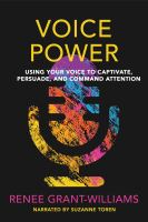 Cover image for Voice power using your voice to captivate, persuade, and command attention