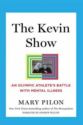 Cover image for The kevin show an olympic athlete's battle with mental illness