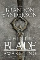 Cover image for Awakening. bk. 1 [sound recording CD] : Infinity blade series