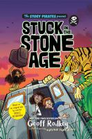 Imagen de portada para Stuck in the stone age [sound recording CD] : Story Pirates present series