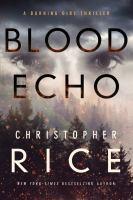 Cover image for Blood echo. bk. 2 : Burning girl series
