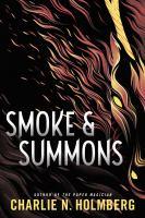 Cover image for Smoke & summons. bk. 1 : Numina series