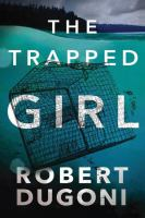 Cover image for The trapped girl. bk. 4 : Tracy Crosswhite series