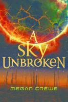 Cover image for A sky unbroken. bk. 3 : Earth & Sky trilogy