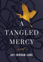 Cover image for A tangled mercy : a novel