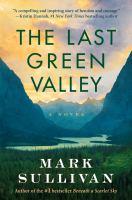 Imagen de portada para The last green valley : a novel
