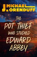 Cover image for The pot thief who studied Edward Abbey. bk. 8 : Pot thief mystery series