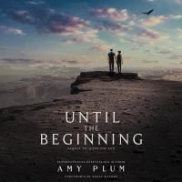 Cover image for Until the beginning. bk. 2 [sound recording CD] : After the end series