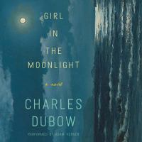 Cover image for Girl in the moonlight [sound recording CD] : a novel
