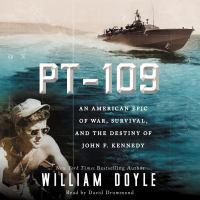 Cover image for PT-109 [sound recording CD] : an American epic of war, survival, and the destiny of John F. Kennedy