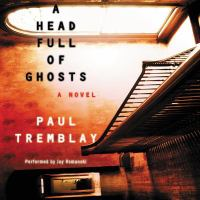 Imagen de portada para A head full of ghosts [sound recording CD] : a novel