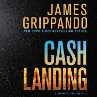 Cover image for Cash landing. bk. 12 [sound recording CD] : Jack Swyteck series