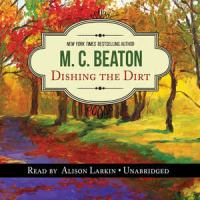 Cover image for Dishing the dirt. bk. 26 [sound recording CD] : Agatha Raisin mystery series