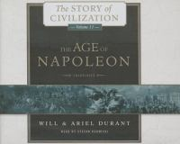 Cover image for The age of Napoleon. Vol. 11 [sound recording CD] : a history of European civilization from 1789 to 1815 : Story of civilizaation series