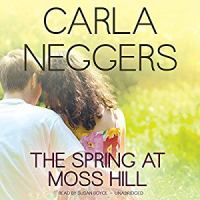 Cover image for The spring at moss hill Swift River Valley Series, Book 6.