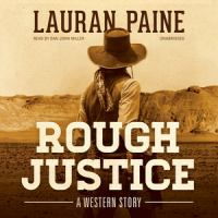 Cover image for Rough justice [sound recording CD] : a western story