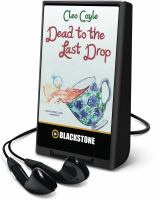 Cover image for Dead to the last drop. bk. 15 [Playaway] : Coffeehouse mystery series
